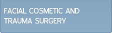 Facial Cosmetic and Trauma Surgery